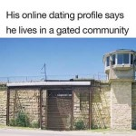 Photo of prison. Text: His online dating profile said he lives in a gated community.